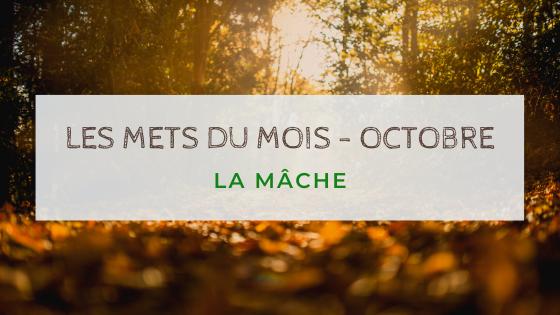 Les mets du mois d'octobre : la mâche