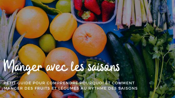 Manger avec les saisons : petit guide pour comprendre pourquoi et comment manger des fruits et légumes au rythme des saisons