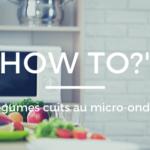 Comment réussir la cuisson des légumes au micro-ondes